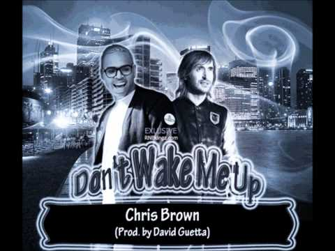 Chris Brown -- Don't Wake Me Up (prod. By David Guetta) video