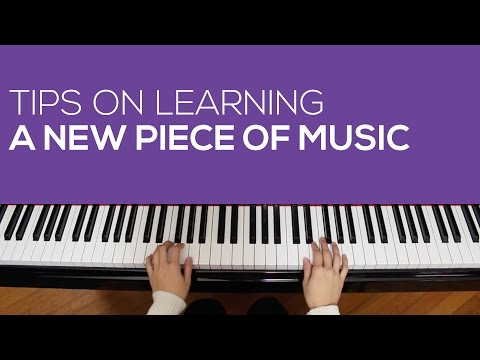 How to learn a new piano piece quickly and effectively?