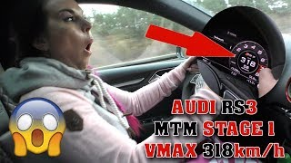 AUDI RS3 MTM Stage 1 VMAX 318 km/h driven by a girl #PSGEIL