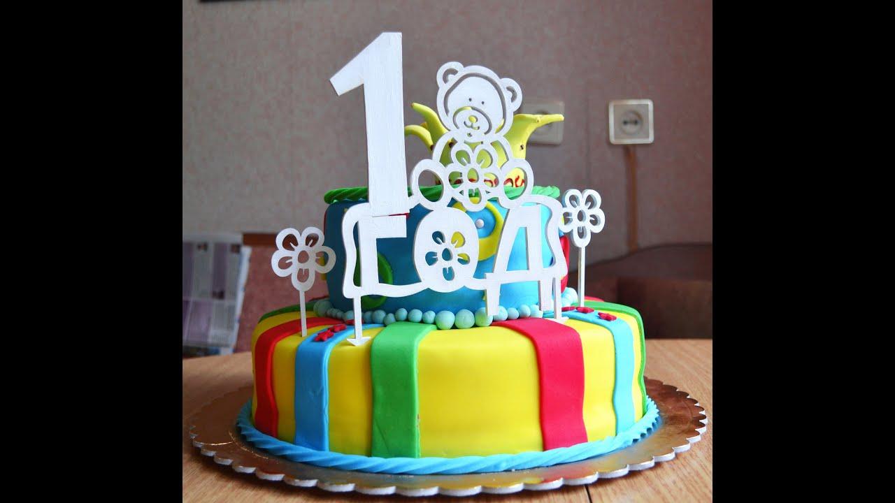 Торт своими руками на 1 годик с фото 295