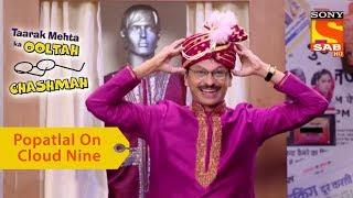 Your Favorite Character | Popatlal Is On Cloud Nine | Taarak Mehta Ka Ooltah Chashmah