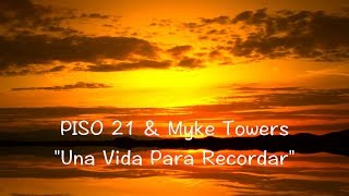 Una Vida Para Recordar - PISO 21 & Mike Towers (lyrics)