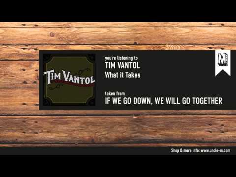 Tim Vantol - What It Takes