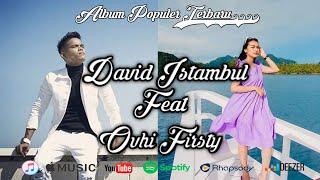 Download lagu David iztambul Feat Ovhi Firsty Terbaru - Full Album Populer 2021