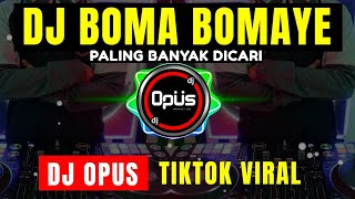 DJ BOMA BOMAYE REMIX TIK TOK VIRAL 2021