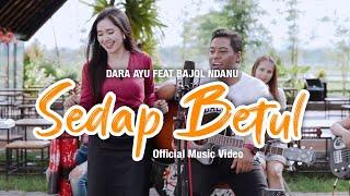 Download lagu Dara Ayu Ft. Bajol Ndanu - Sedap Betul ( )   KENTRUNG
