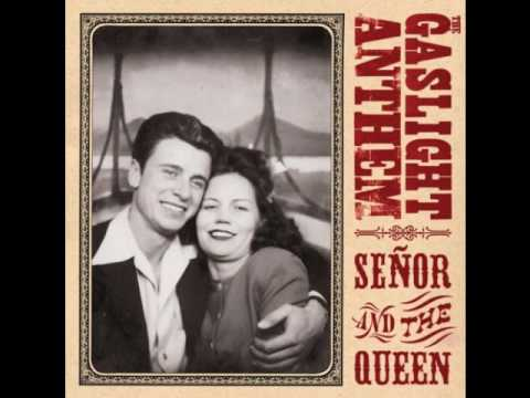 The Gaslight Anthem - Seor and the Queen