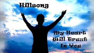 Watch Hillsong United My Heart Will Trust video