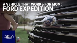 Ford Expedition: A Vehicle That Works for Mom | Expedition | Ford