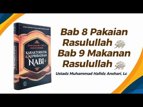Bab 8 Pakaian Rasulullah ﷺ & Bab 9 Makanan Rasulullah ﷺ - Ustadz Muhammad Hafizh Anshari