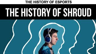 The History of Shroud - Born to Play | The History of ESPORTS (CS:GO PUBG)