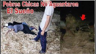 9-Pero Que Manera De Despertar A Las Chicas Dormientes 😭Las Atoraron De Tusa-La Nochada-P9