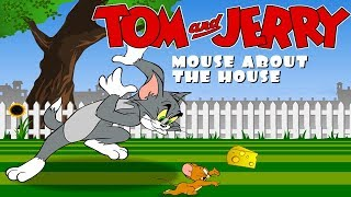 Tom And Jerry - MOUSE ABOUT THE HOUSE. Fun Tom and Jerry 2018 Games. Baby Games #LITTLEKIDS