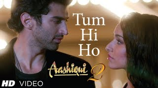 Soundtrack - Tum Hi Ho Song Aashiqui 2 | Music By Mithoon | Aditya Roy Kapur, Shraddha Kapoor