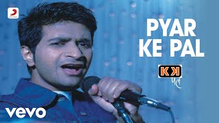 download lagu Kk - Pyaar Ke Pal gratis