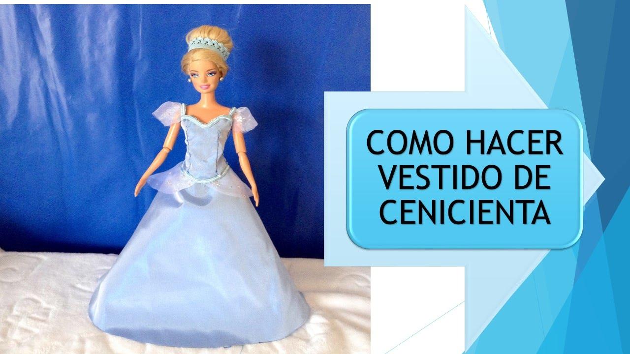COMO HACER VESTIDO DE CENICIENTA PARA MUÑECAS Y HOW TO DRESS FOR