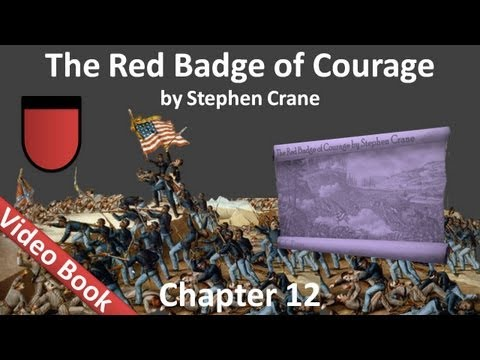 Chapter 12 - The Red Badge of Courage by Stephen Crane