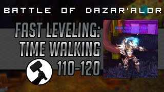 Fastest Leveling 110-120 - TIME WALKING!
