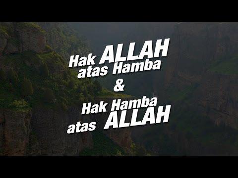 Hak Allah atas Hamba dan Hak Hamba atas Allah - Ustadz Khairullah Anwar Luthfi, Lc