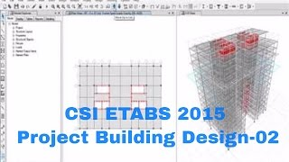 CSI ETABS 2015-PROJECT BUILDING DESIGN-02