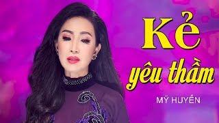 Kẻ Yêu Thầm - Mỹ Huyền | Nhạc Bolero Tình Yêu Hay Nhất Từ Xưa Tới Nay MV HD