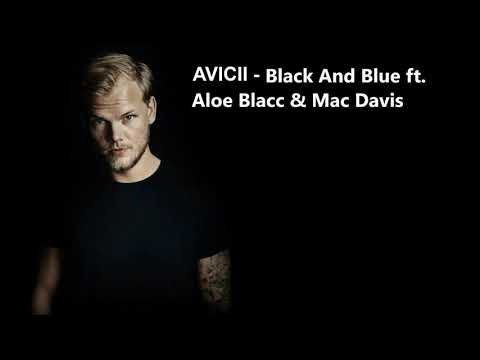 Avicii - Black And Blue ft. Aloe Blacc & Mac Davis