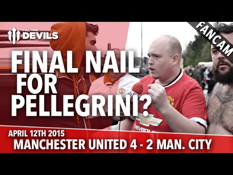 Final Nail for Pellegrini? | Manchester United 4 Manchester City 2 | FANCAM