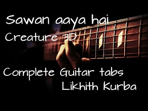 Sawan aaya hai | Arijit singh | Creature 3d | Complete guitar...