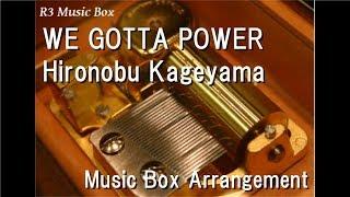 "WE GOTTA POWER/Hironobu Kageyama [Music Box] (Anime ""Dragon Ball Z"" OP)"