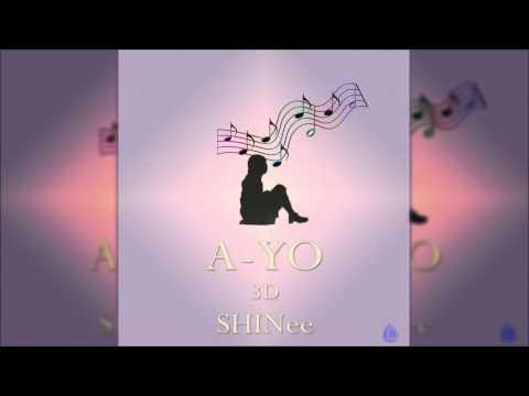 SHINee - A-YO [3D Audio]