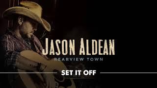 Download Lagu Jason Aldean - Set It Off (Official Audio) Gratis STAFABAND