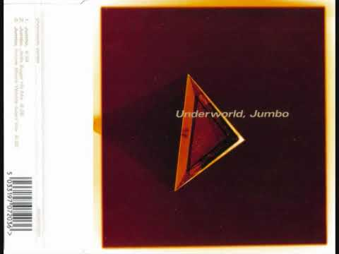Underworld - Jumbo (Album Version)