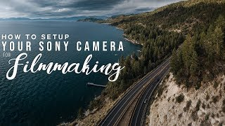 How to SETUP your Sony camera for FILMMAKING   Full Menu Walkthrough
