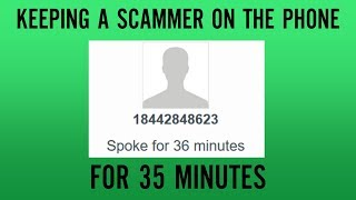 Keeping a Scammer on the Phone for 35 Minutes - First Scambait of 2018!