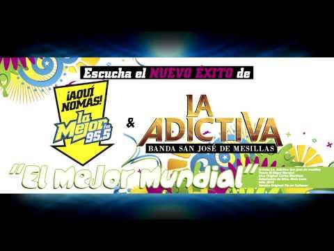 La Adictiva Banda San Jose de Mesillas El Mejor Mundial