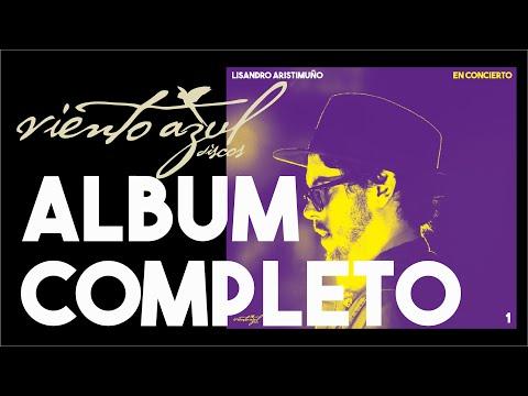 EN CONCIERTO 1 - LISANDRO ARISTIMUÑO (Álbum Completo)