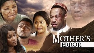 Mother's Error [Trailer] Latest 2015 Nigerian Nollywood Drama Movie (English Full HD)