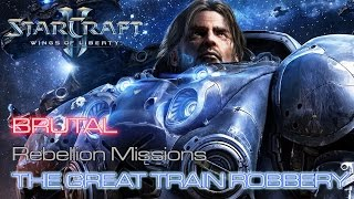 Starcraft II: Wings of Liberty - Brutal - Rebellion - Mission 8: The Great Train Robbery A