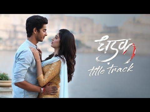 Download Lagu  Dhadak Title Track | Janhvi & Ishaan | Shashank Khaitan | Ajay - Atul Mp3 Free