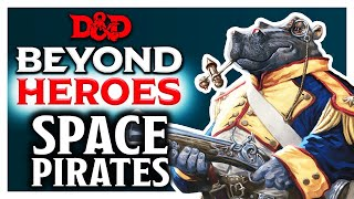Space Pirates | D&D Beyond Heroes | Episode 5