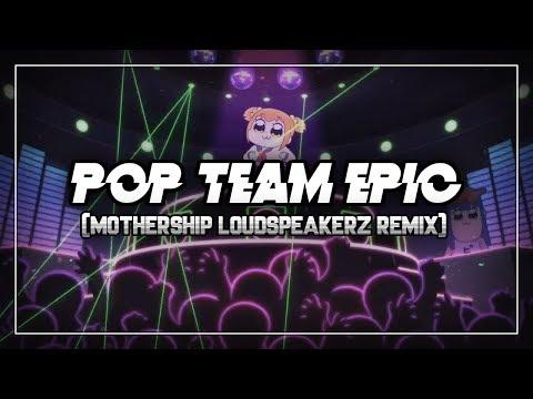 Pop Team Epic - ポプテピピック OP  (Mothership Loudspeakerz remix)