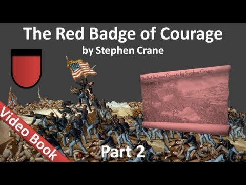 Part 2 - The Red Badge of Courage by Stephen Crane (Chs 07-12)