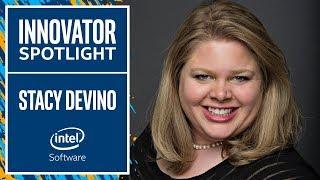 Stacy Devino | Innovator Spotlight | Intel Software