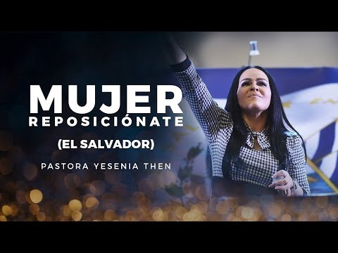 Pastora Yesenia Then - MUJER REPOSICIÓNATE (EL SALVADOR)