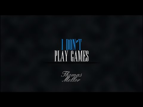 Thomas Mellor - I Don't Play Games