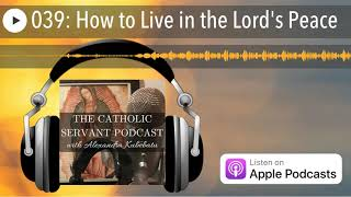 039: How to Live in the Lord's Peace