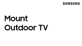 01. How to mount your outdoor Samsung Terrace TV | Samsung US