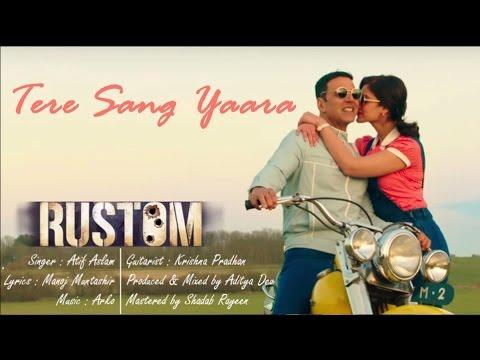 Tere Sang Yaara Lyrics - Rustom | Lyrics Video | Akshay Kumar & Ileana D'cruz | Atif Aslam | Arko