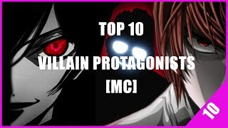 Top 10 Anime With Villain Protagonists [MC] ??