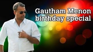 Wishing Gautham Menon a Very Happy Birthday